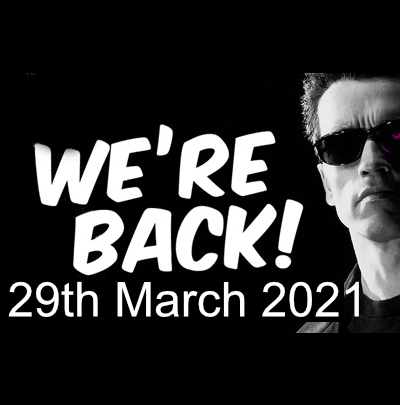 We're Back! 29th March 2021